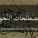 Arabische Grammatikbegriffe im Überblick