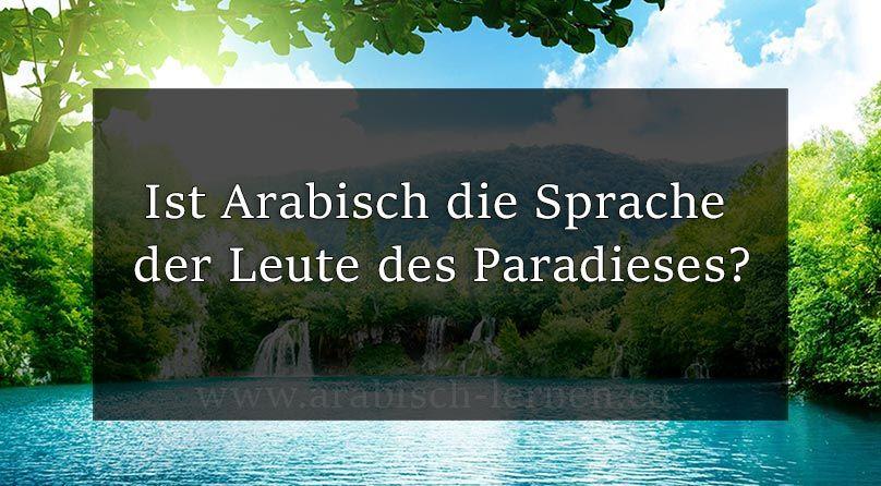 Ist Arabisch die Sprache der Leute des Paradieses?